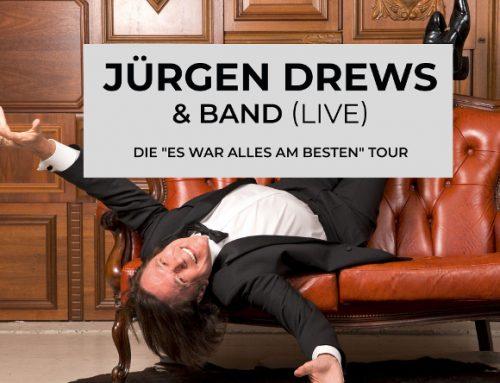 """Jürgen Drews und Band LIVE – Die """"Es war alles am besten"""" Tour"""